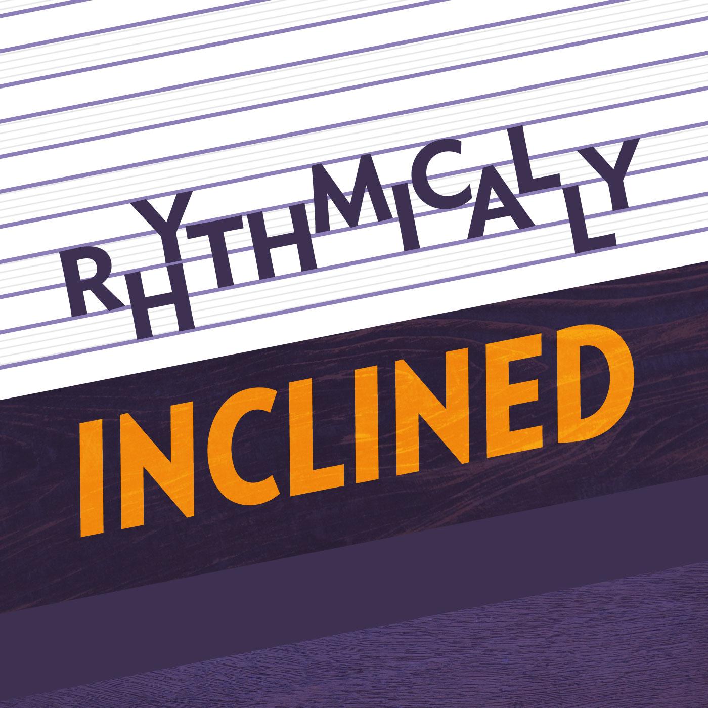 Rhythmically Inclined