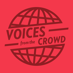 Voices from the Crowd